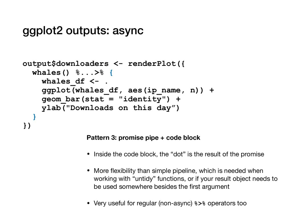 ggplot2 outputs: async output$downloaders <- re...