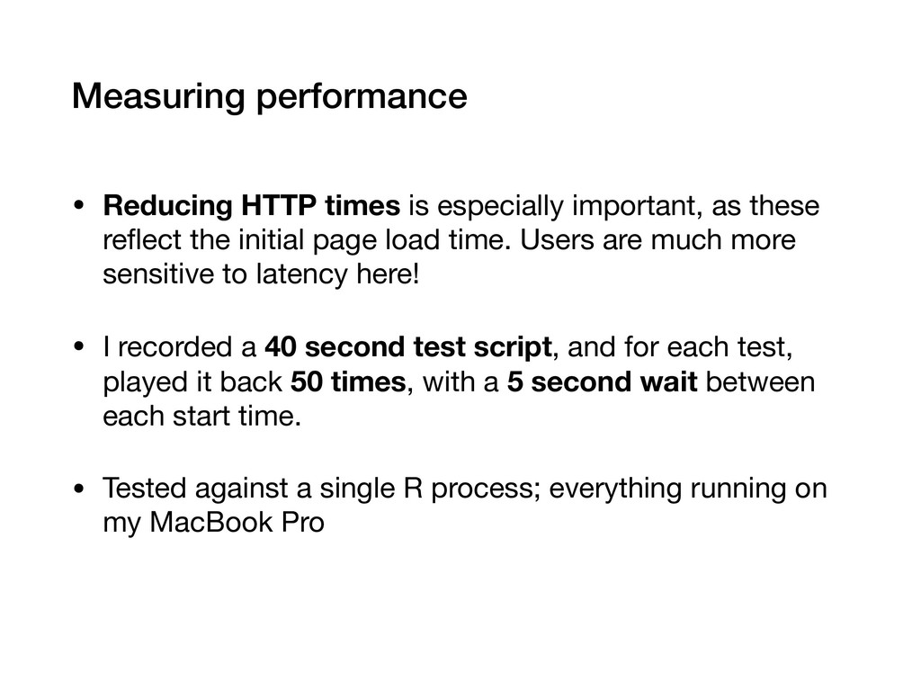 Measuring performance • Reducing HTTP times is ...