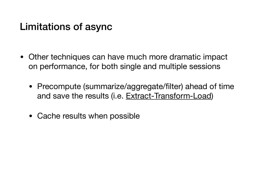 Limitations of async • Other techniques can hav...