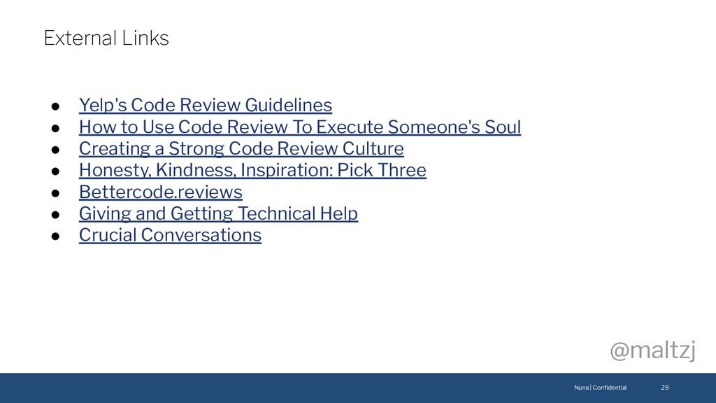 Nuna | Confidential @maltzj ● Yelp's Code Review...