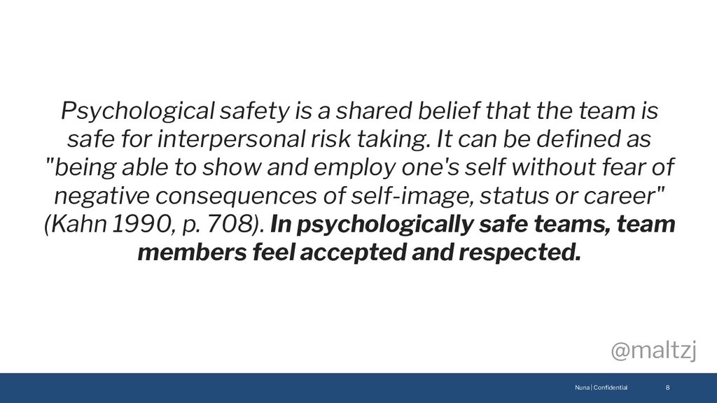 Nuna | Confidential @maltzj 8 Psychological safe...
