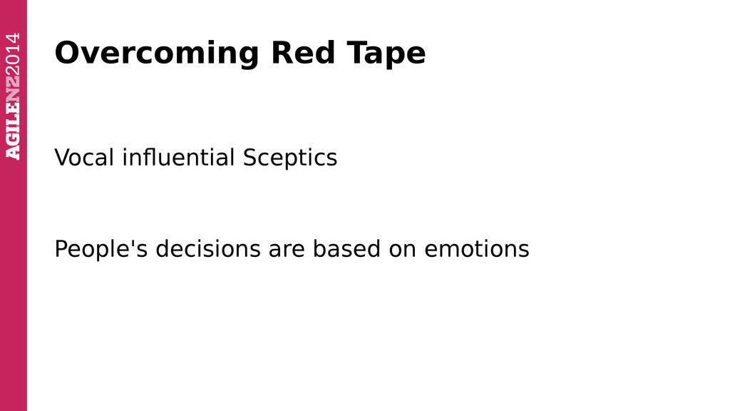 Overcoming Red Tape Vocal influential Sceptics ...