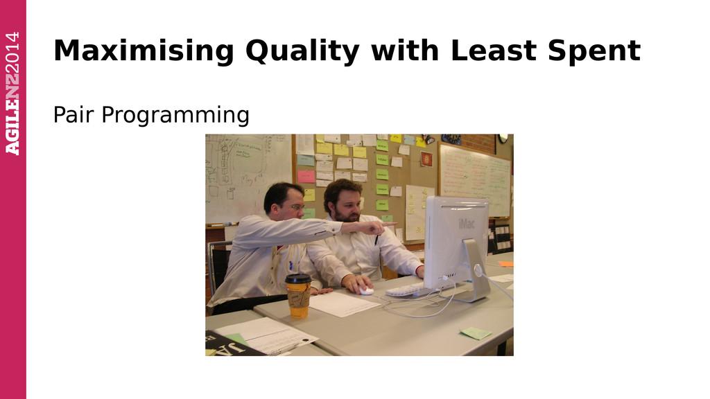 Maximising Quality with Least Spent Pair Progra...
