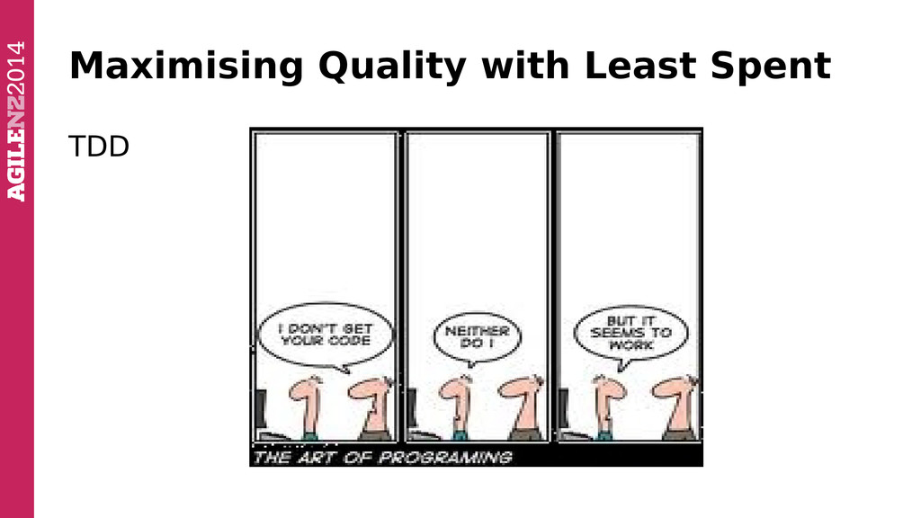 Maximising Quality with Least Spent TDD