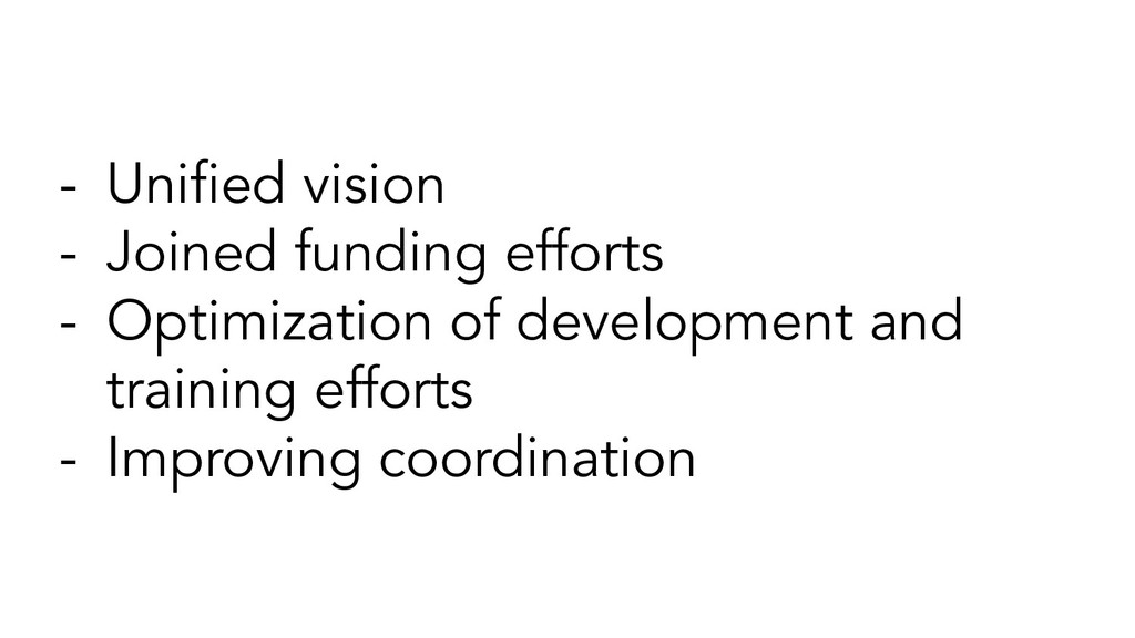- Unified vision - Joined funding efforts - Opti...