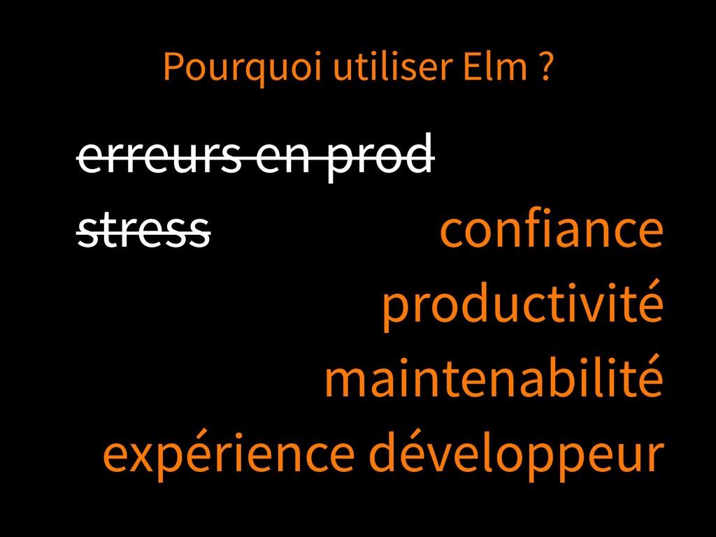 Pourquoi utiliser Elm ? erreurs en prod stress ...