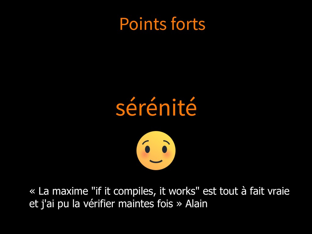 "sérénité « La maxime ""if it compiles, it works""..."