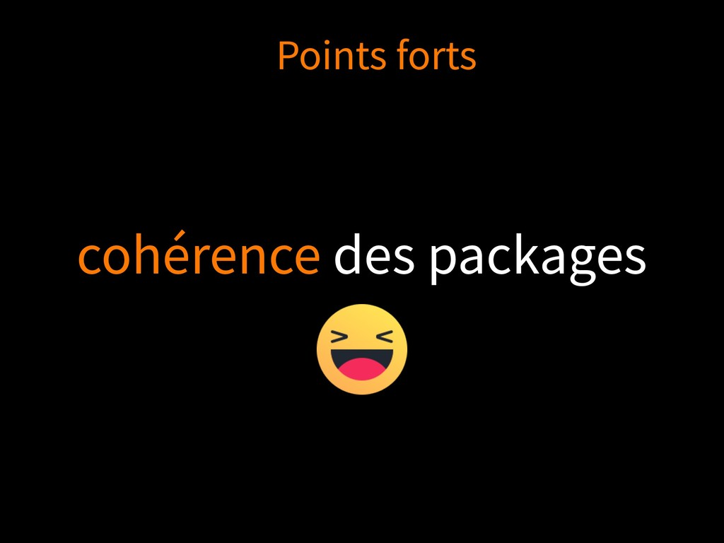 cohérence des packages Points forts
