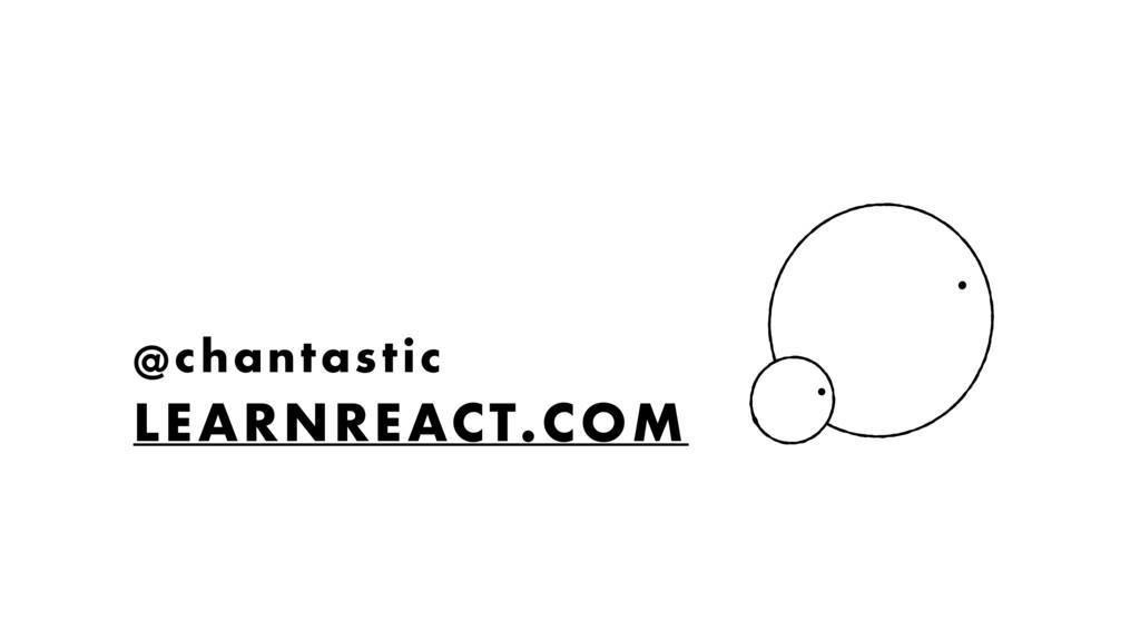 @chantastic LEARNREACT.COM