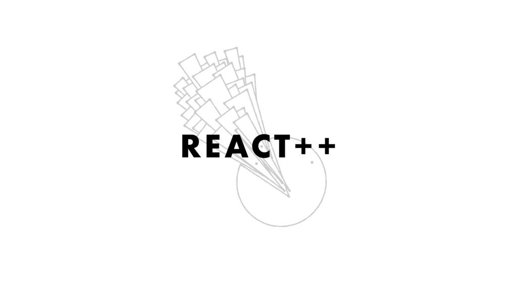 REACT++