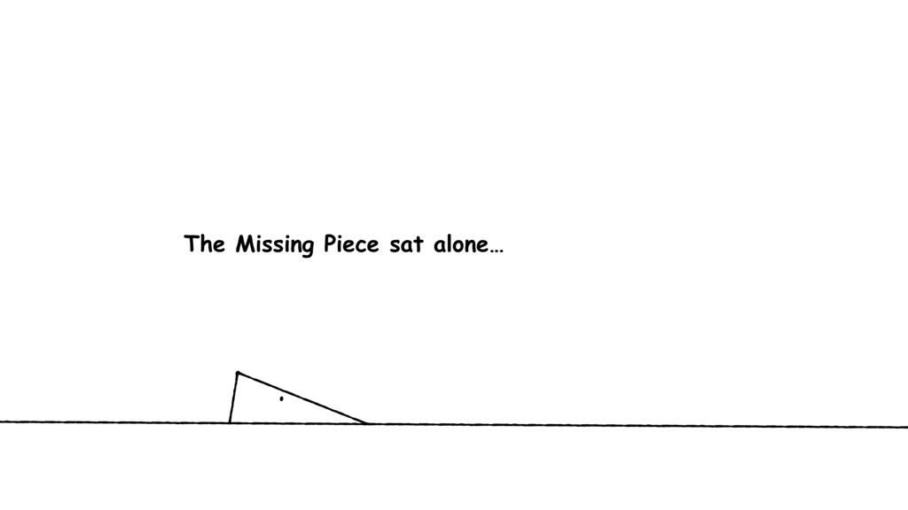 The Missing Piece sat alone…