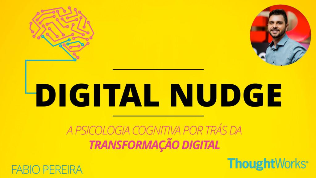 A PSICOLOGIA COGNITIVA POR TRÁS DA TRANSFORMAÇÃ...