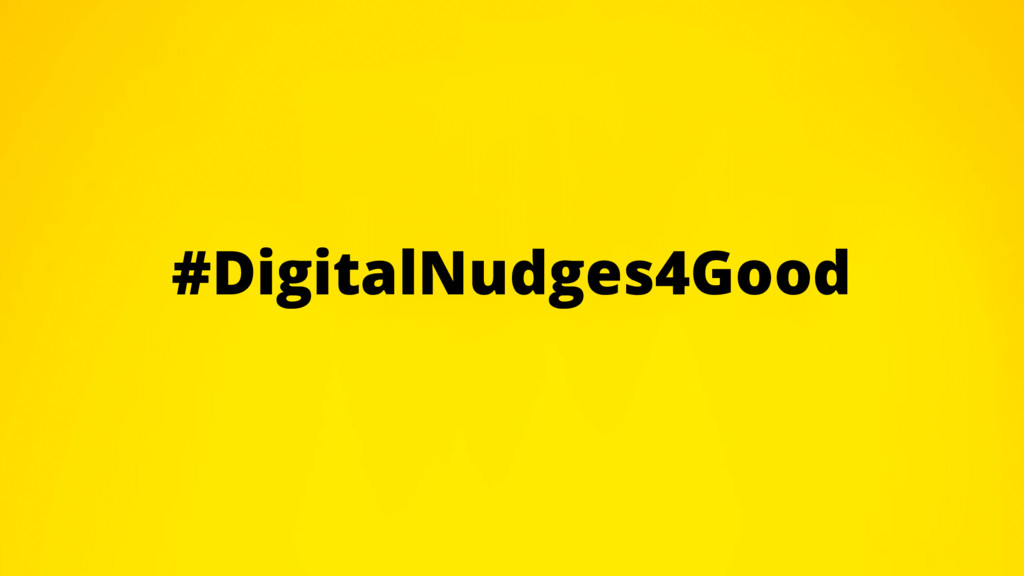 #DigitalNudges4Good