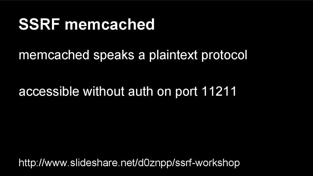 SSRF memcached memcached speaks a plaintext pro...