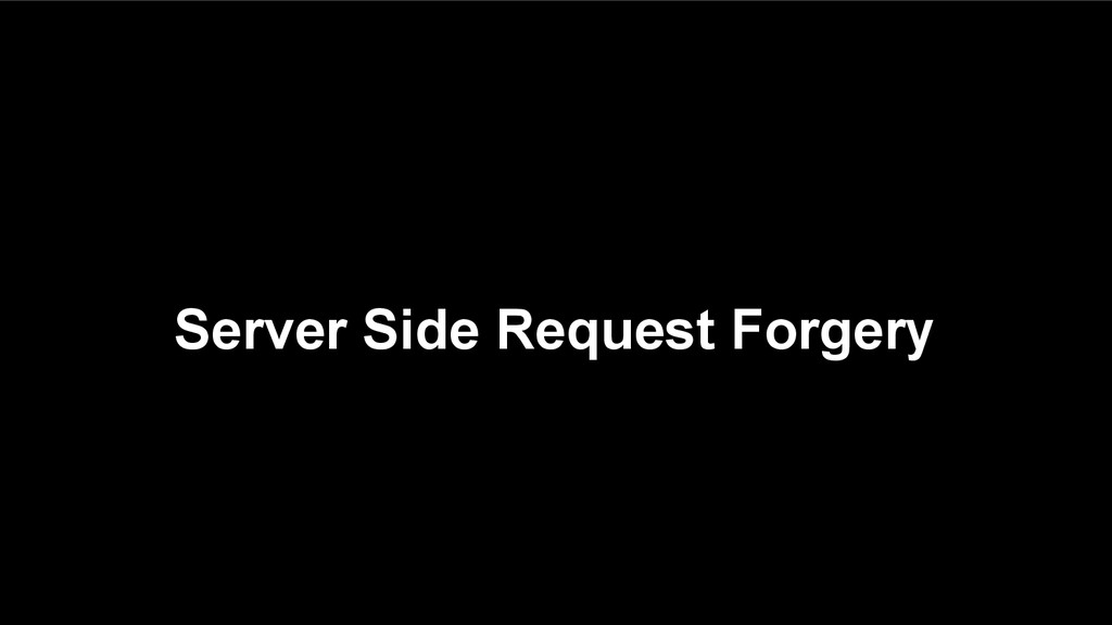 Server Side Request Forgery