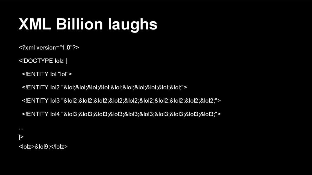 "XML Billion laughs <?xml version=""1.0""?> <!DOCT..."