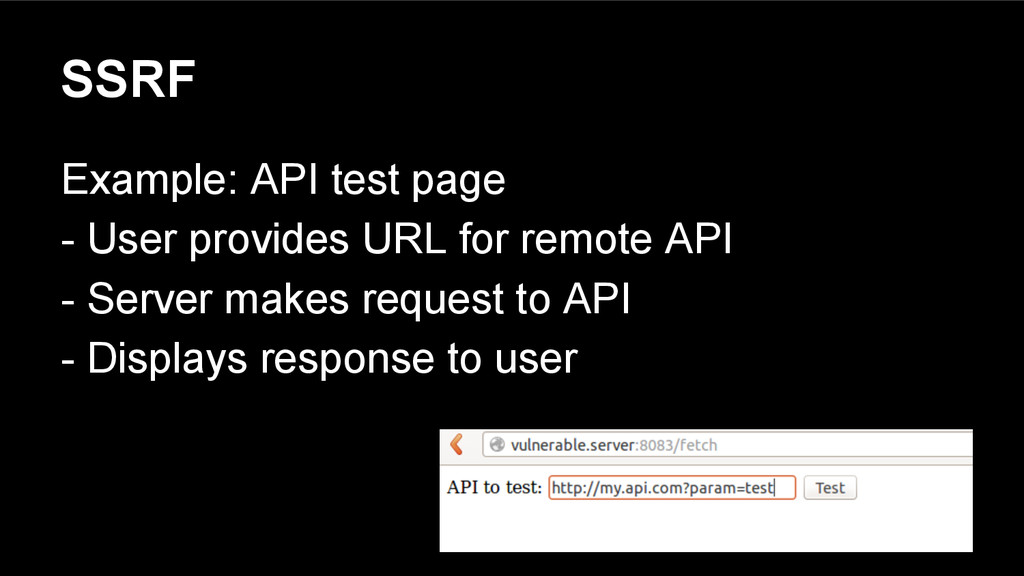 SSRF Example: API test page - User provides URL...