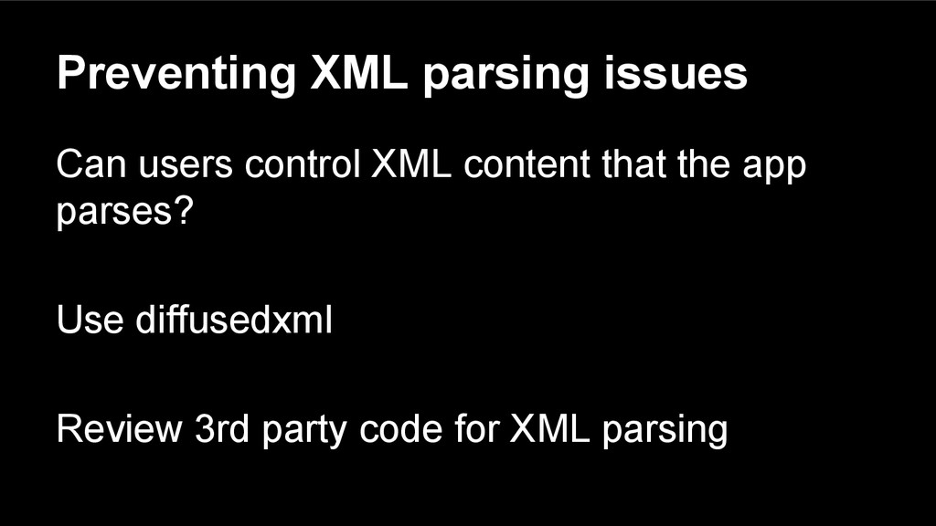 Preventing XML parsing issues Can users control...