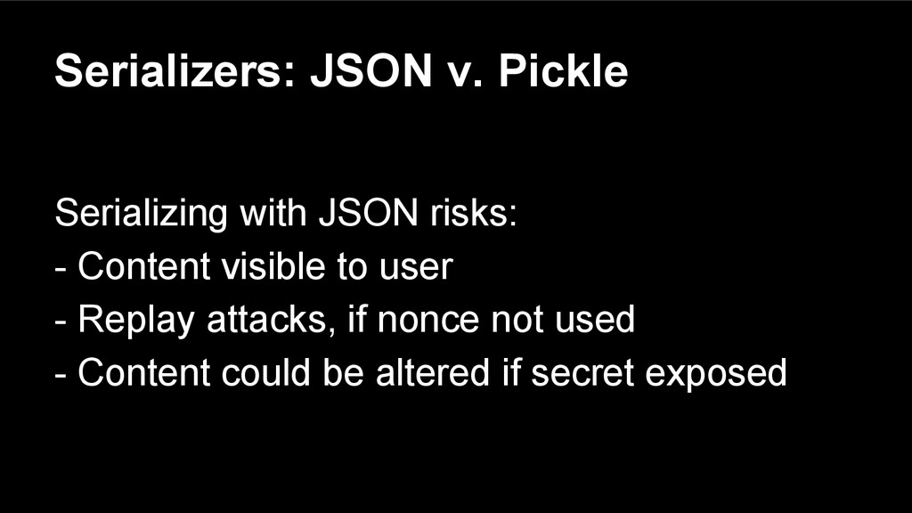 Serializers: JSON v. Pickle Serializing with JS...