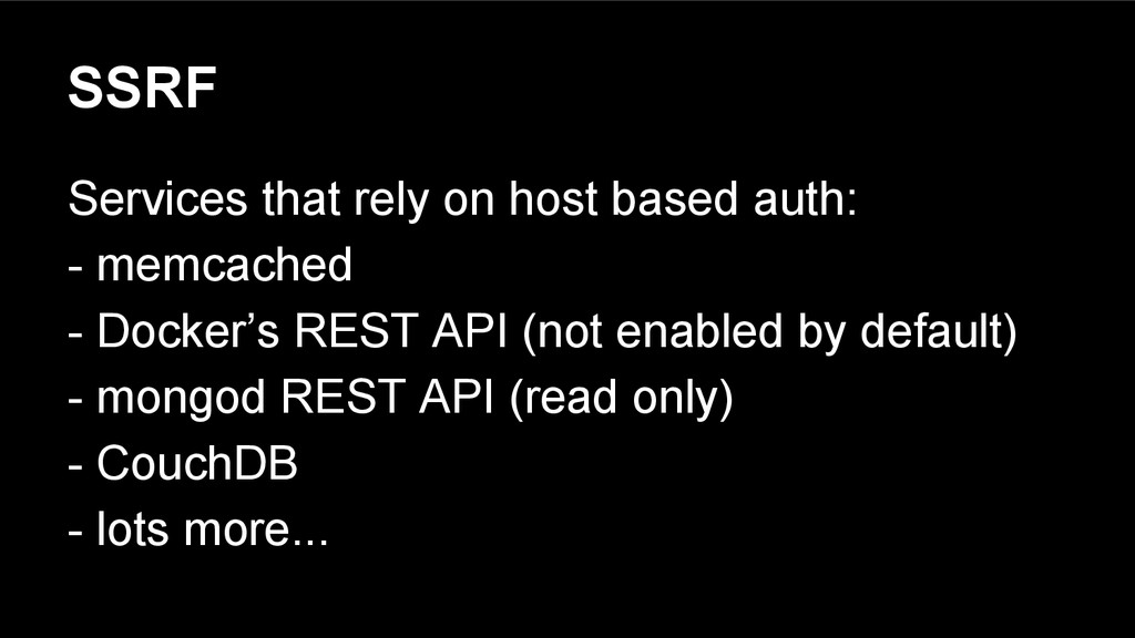 SSRF Services that rely on host based auth: - m...