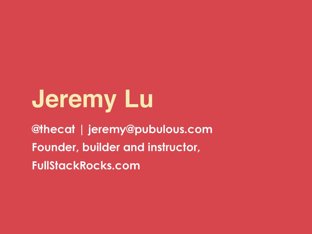 Jeremy Lu @thecat | jeremy@pubulous.com Founder...