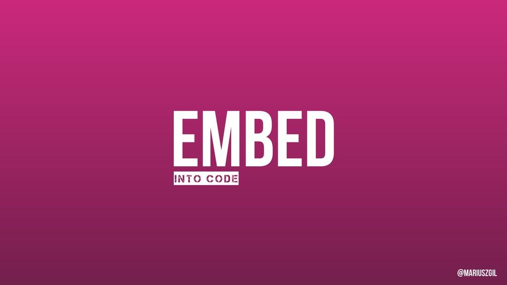 Embed Into code @mariuszgil