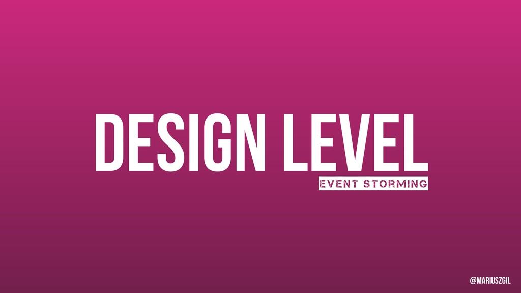 Design level Event storming @mariuszgil