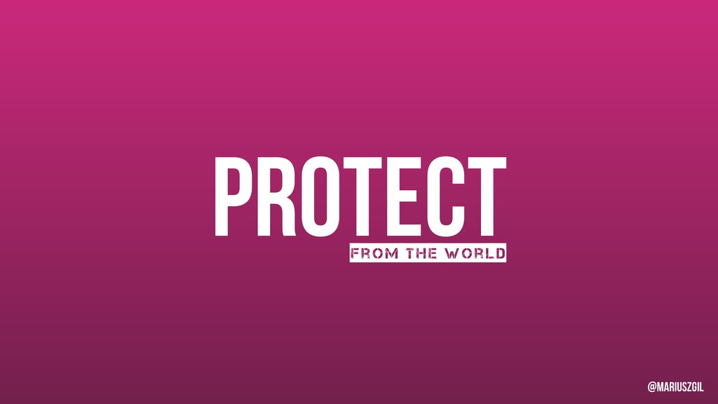 Protect From the world @mariuszgil