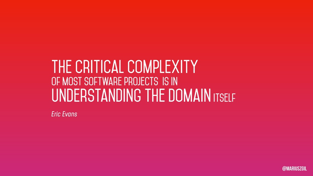 The critical complexity of most software projec...