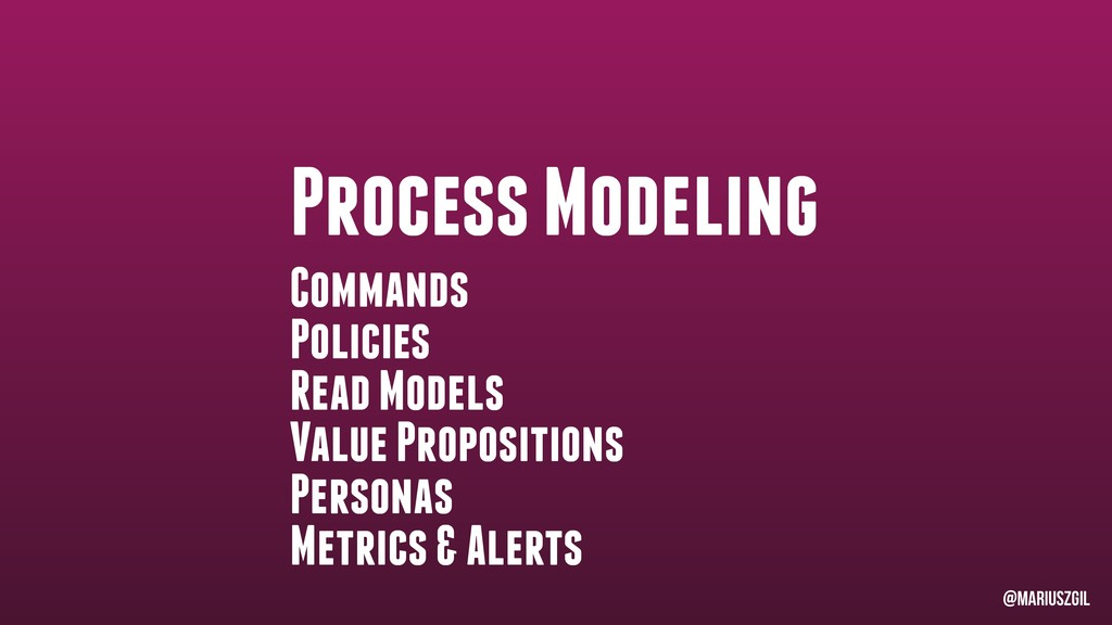 Process Modeling Commands Policies Read Models ...