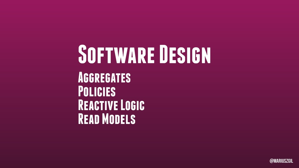 Software Design Aggregates Policies Reactive Lo...