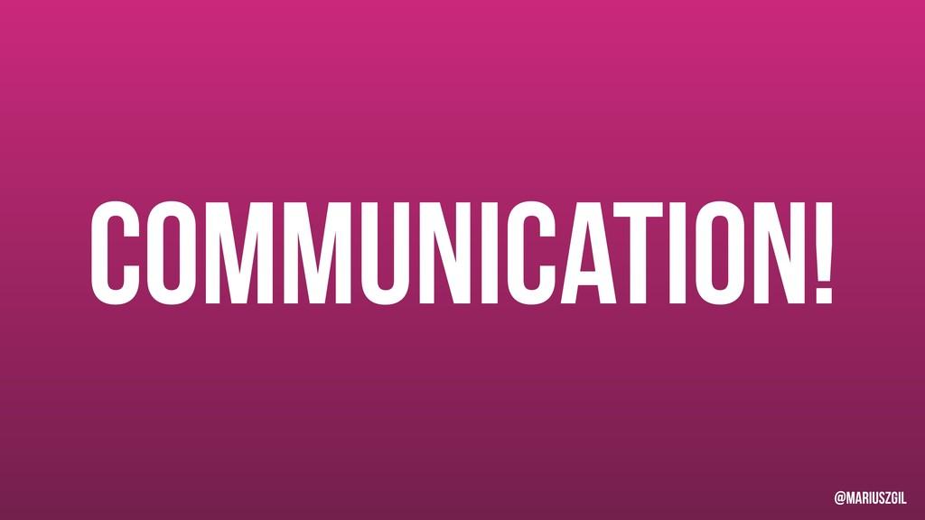 Communication! @mariuszgil
