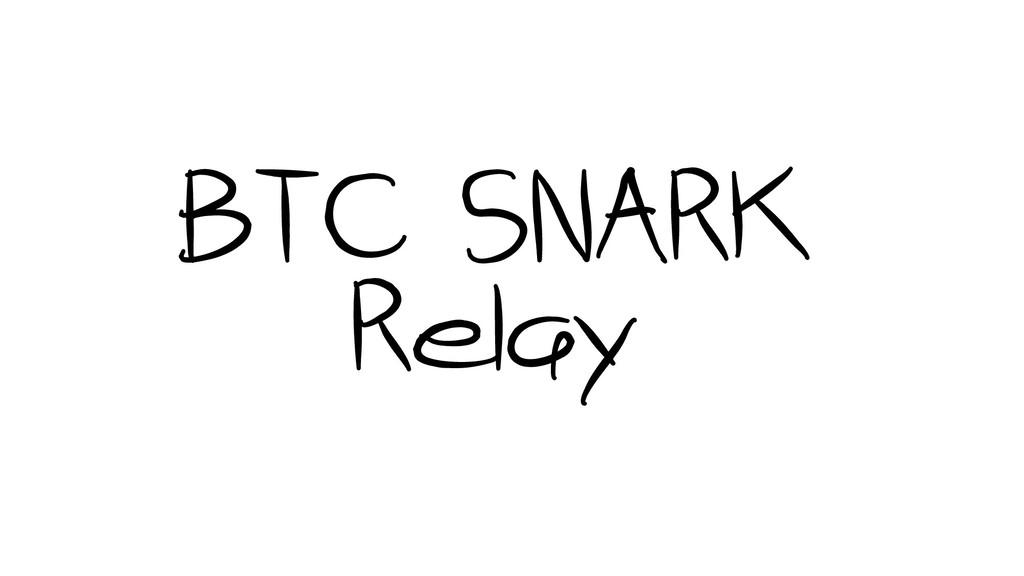 BTC SNARK Relay