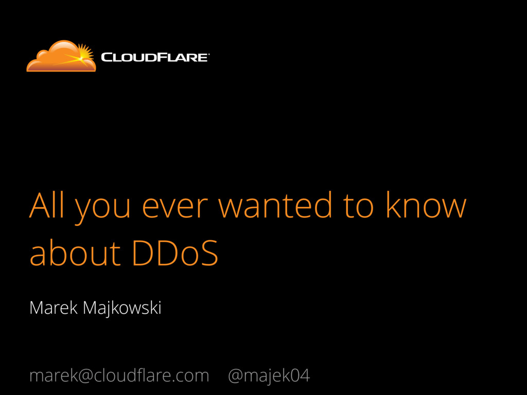 All you ever wanted to know about DDoS Marek Ma...