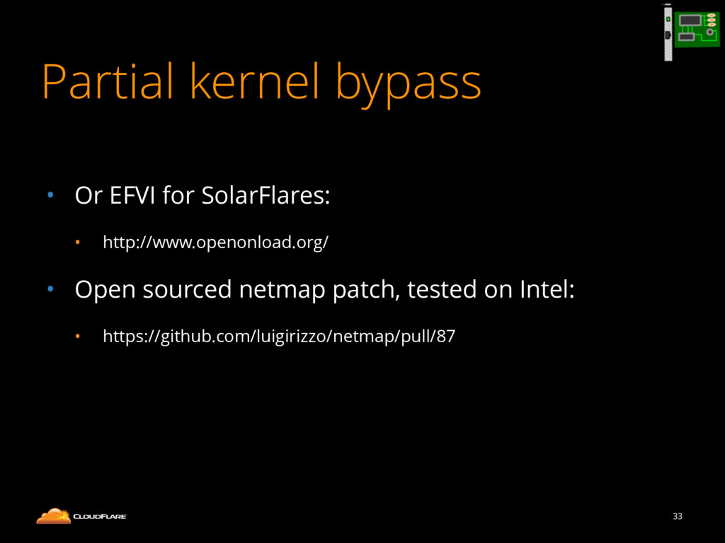 Partial kernel bypass ! • Or EFVI for SolarFlar...