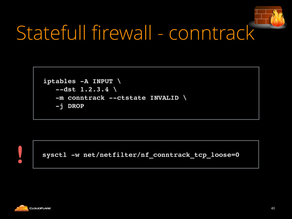 Statefull firewall - conntrack 40 ! iptables -A ...