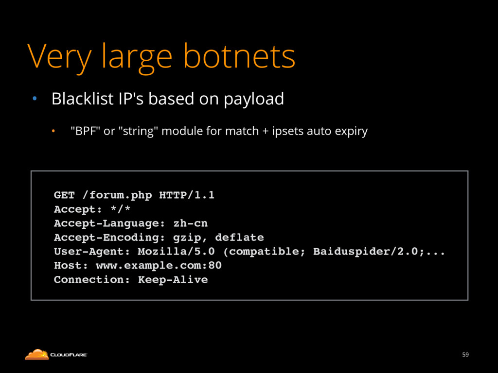 Very large botnets • Blacklist IP's based on pa...
