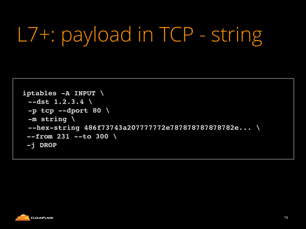 L7+: payload in TCP - string 79 ! iptables -A I...