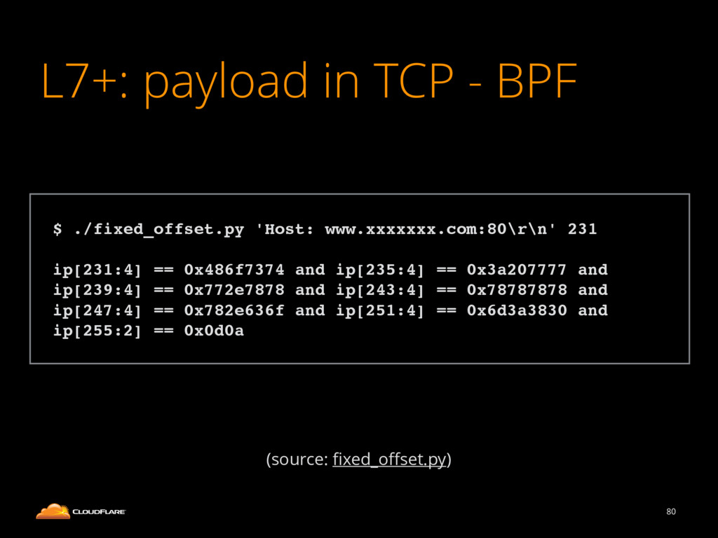 L7+: payload in TCP - BPF 80 ! $ ./fixed_offset...