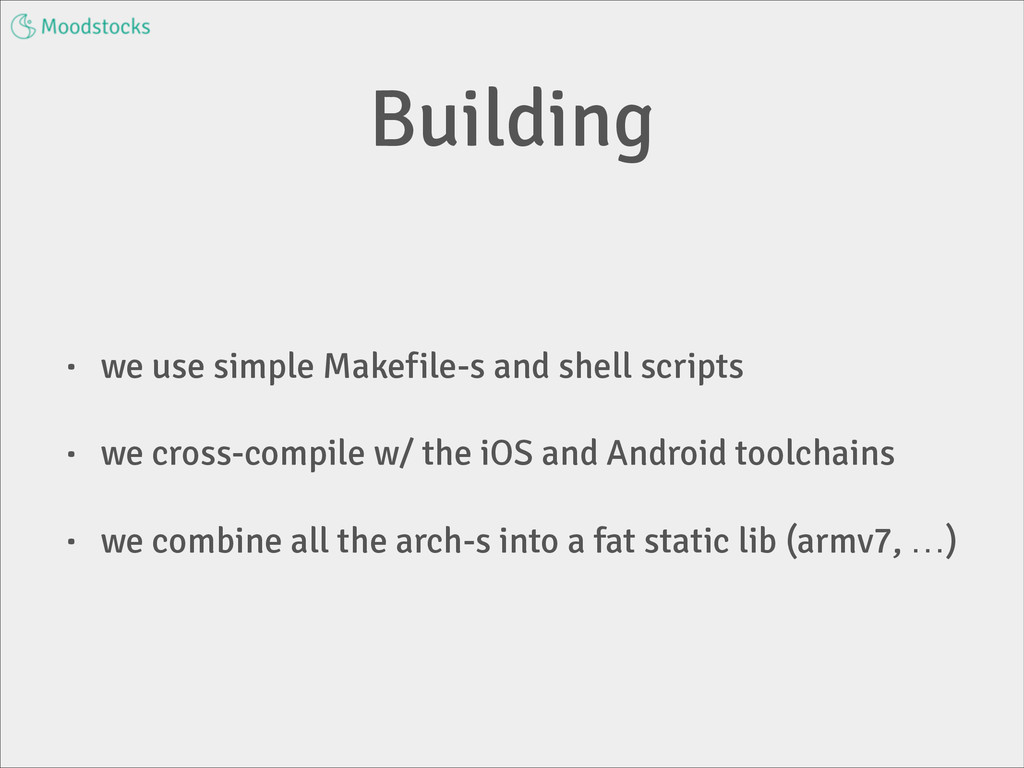 Building • we use simple Makefile-s and shell s...