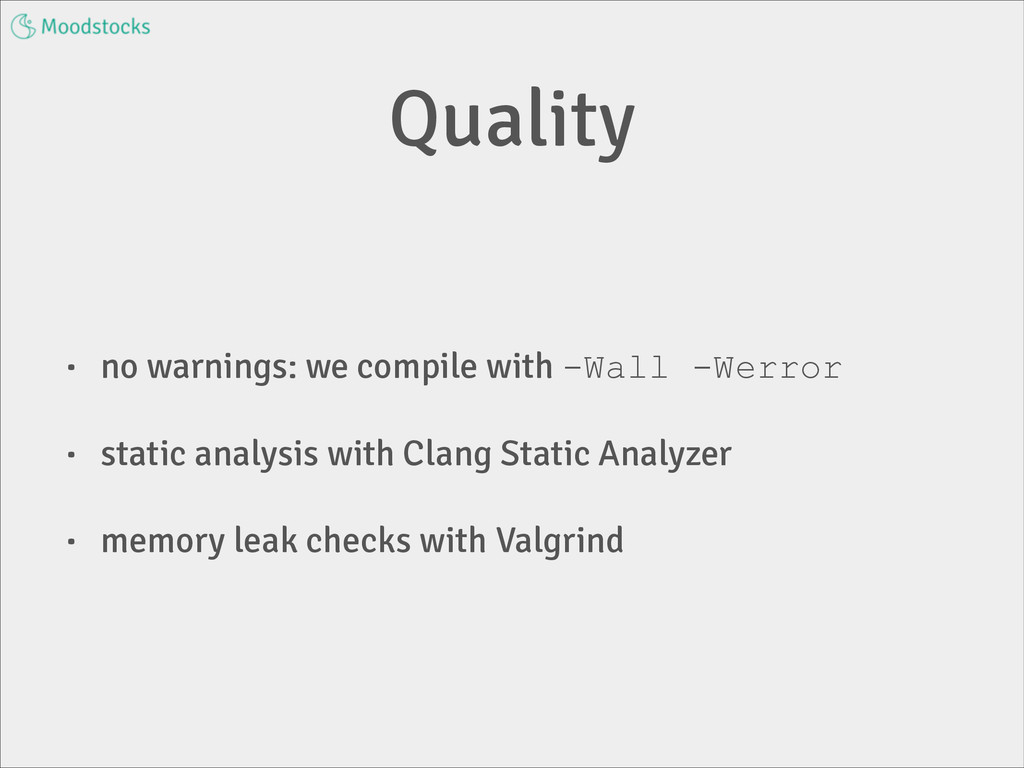 Quality • no warnings: we compile with -Wall -W...