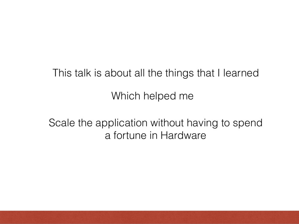 This talk is about all the things that I learne...
