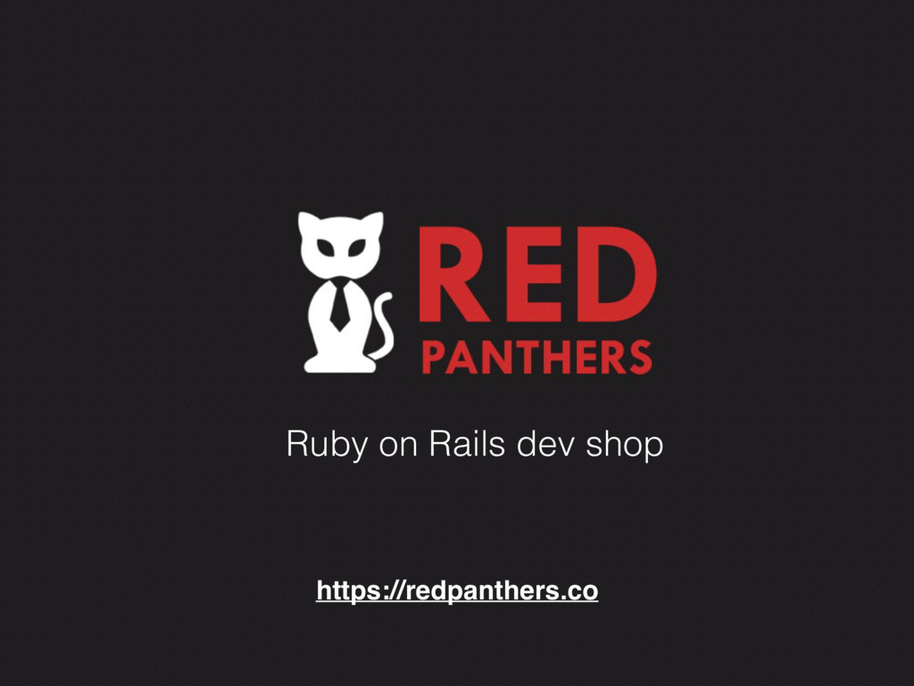 Ruby on Rails dev shop https://redpanthers.co