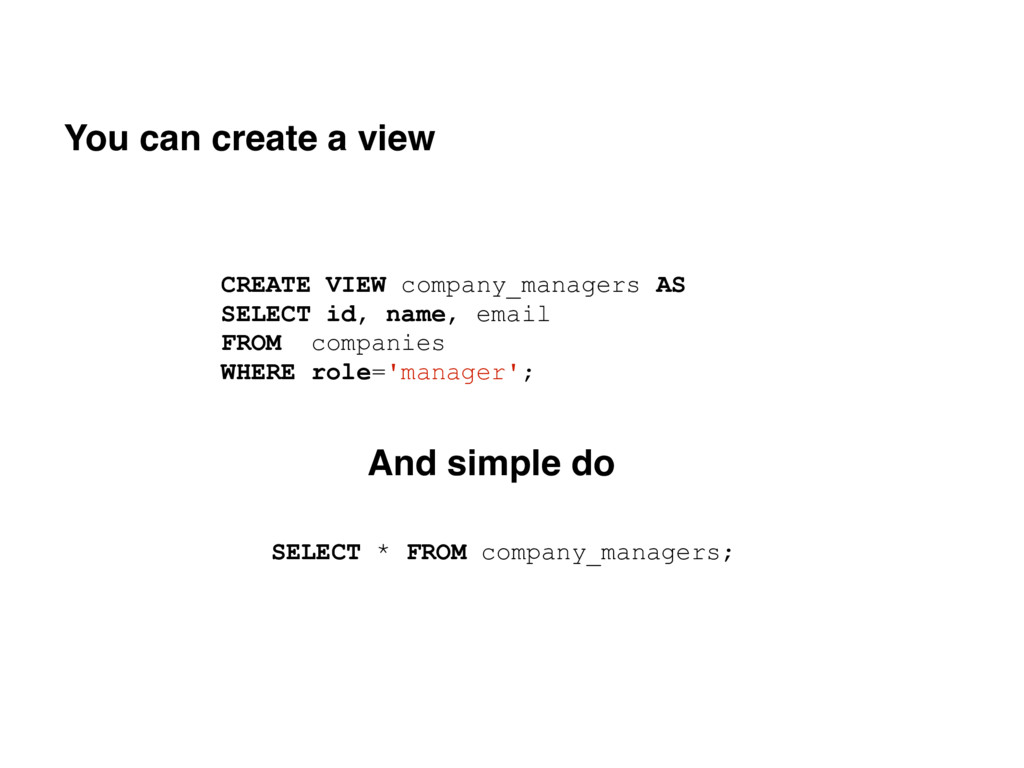 CREATE VIEW company_managers AS SELECT id, name...