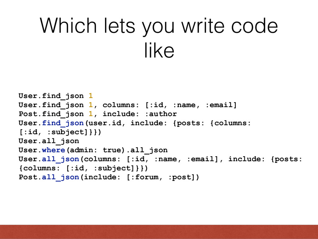 Which lets you write code like User.find_json 1...