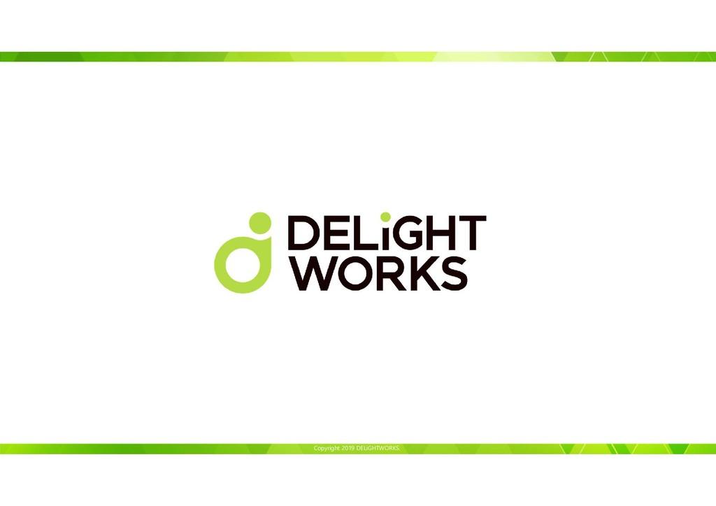 Copyright 2019 DELiGHTWORKS.