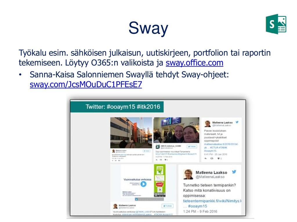 Sway Työkalu esim. sähköisen julkaisun, uutiski...